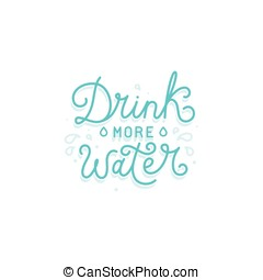 Vector logo design template with hand-lettering text -drink more water