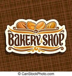 Vector logo for Bakery Shop, on signboard original brush typeface for title bakery shop, loaf cereal bread, french croissant, german krapfen or berliner pastry and fresh baguette, set of baked goods.