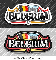 Vector logo for Belgium country, fridge magnet with belgian flag, original brush typeface for word belgium and belgian symbols - king house or Maison du Roi in Brussels on blue cloudy sky background.