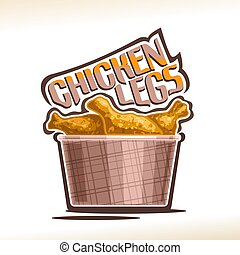 Vector logo for crispy Chicken Legs, poster with fatty ...