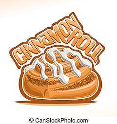 Vector logo for danish Cinnamon Roll, illustration of sweet cinnabon for patisserie menu, poster with mini bun in shape of snail and original font for words cinnamon roll, fresh dessert kanelbullar.