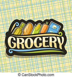 Vector logo for Grocery Store, black sign with cooking oil,...
