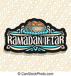 Vector logo for Ramadan Iftar Party, black sign with pile of...