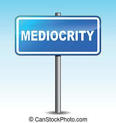 Vector mediocrity signpost - Vector illustration of blue...