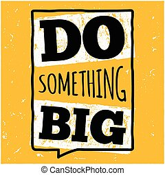Vector modern design hipster illustration with phrase Do something big