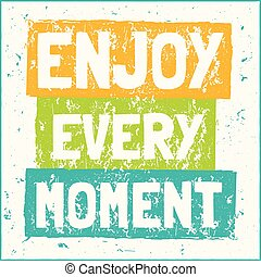 Vector design hipster illustration with phrase Enjoy every moment