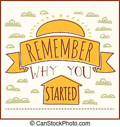 Vector modern design hipster illustration with phrase Remember why you started