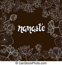 Lotuses flowers and lettering namaste - Vector Monochrome...