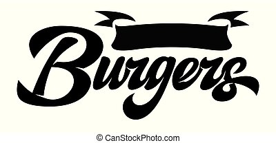Vector monochrome illustration with calligraphic burger lettering