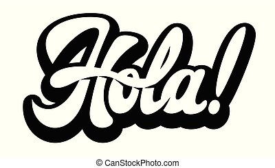 Vector monochrome illustration with stylish inscription Hola...