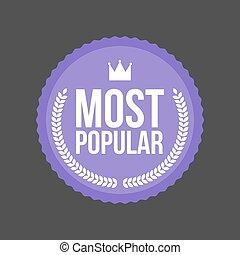 Vector Most Popular flat badge, Round Label