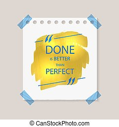 Vector Motivational Quote on Memo Sticker Paper Sheet Attached by Tape, Golden Paint Smear, Inspirational Words.