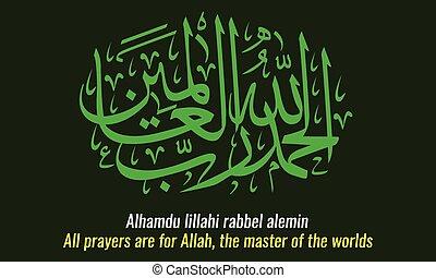 Vector of arabic islamic calligraphy Alhamdu lillahi rabel...