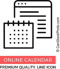 Vector online calendar icon. Calendar and web browser, personal organizer concepts. Premium quality graphic design element. Modern sign, object, linear pictogram, outline symbol, simple thin line icon