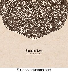 Vector ornamental rosette background with copy space, hand drawn round mandala on parchment old paper