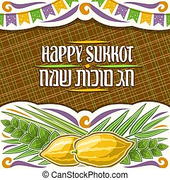 Vector placard for jewish Sukkot with copy space, decorative...