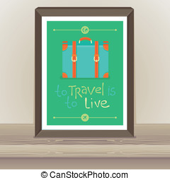 Vector poster - To travel is to live