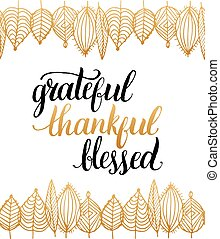 Vector poster with Grateful, Thankful, Blessed lettering in leaves frame. Invitation or festive greeting card.