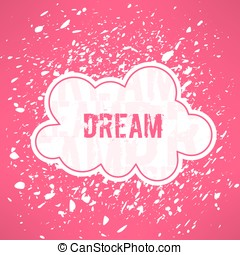 Vector red dream inspirational background. Cute cloud with dreaming text