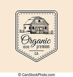 Vector retro farm logotype. Organic premium quality products badge. Eco food sign. Vintage hand sketched barn icon.