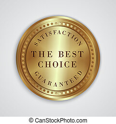 Vector round golden badge label with satisfaction guaranteed and best choicetext