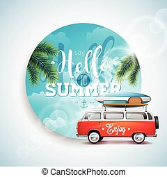 Vector Say Hello to Summer Holiday typographic illustration on tropical plants floral background. Blue sky and travel van.