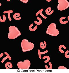 Vector seamless pattern with kawai pink hearts and inscription Cute on a black background.