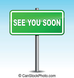 Vector see you soon signpost - Vector illustration of green...