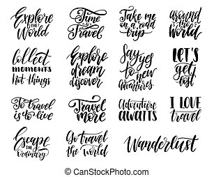 Vector set of hand lettering with phrases about traveling. Calligraphy inspirational quotes collection for journeys