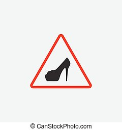 vector triangle with shoe inside. Vector high heels woman driver sign.