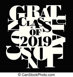 Vector typography illustration of Class of 2019 in black and...