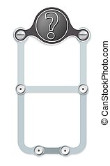 vector vertical frame with screws and question mark