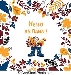 Vector wreath, hand-drawn colorful leaves and rubber boots with an autumn bouquet and the inscription Hello Autumn. Autumn mood, harvest
