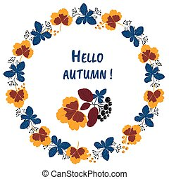 Vector wreath, hand-drawn colorful leaves and the inscription Hello Autumn. Autumn mood, harvest