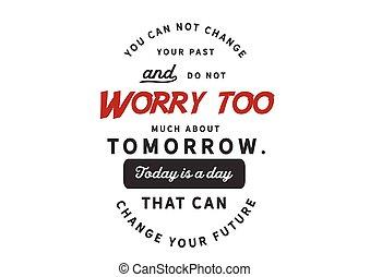 veel, morgen, over, zich zorgen maken, niet