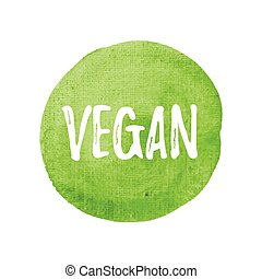 Vegan vector on hand drawn green watercolor background...