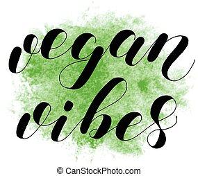 Vegan vibes. Lettering illustration. - Vegan vibes....