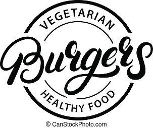 Vegetarian Burgers hand written lettering logo, label, badge, emblem.