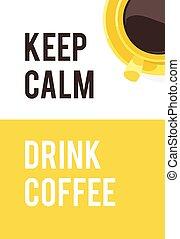 """vektor, hand, schwarz, gelassen, koffein, notieren, getränk, heiß frisch, becher, gezeichnet, positiv, bohnenkaffee, gelber , text, """"keep, coffee""""., abbildung"""