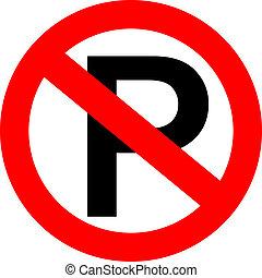 vektor, underteckna, ingen parkering