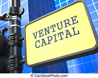 Venture Capital on Yellow Roadsign.