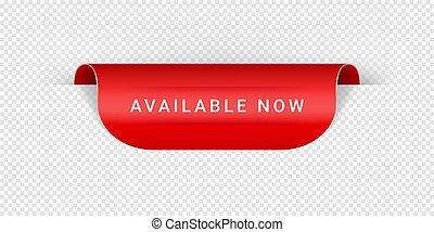 verfügbar, web, stil, aufkleber, poster., banner, vektor, zeichen, realistisch, papier, etikett, geschenkband, druck, origami, etikett, jetzt, banner, oder, rotes