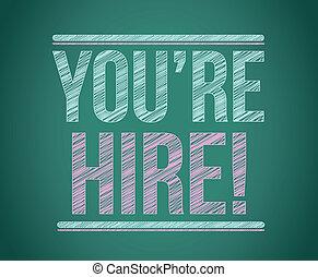 """verhuring, meldingsbord, """"you're, hire!"""", blackboard."""