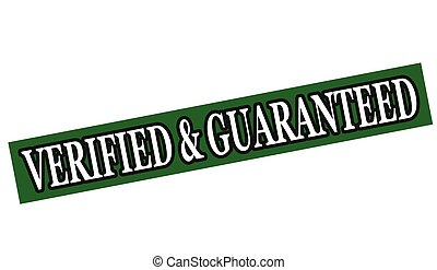 Verified and guaranteed