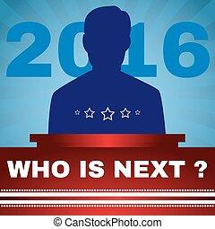 verkiezing, 2016, wie, is, volgende, president, spandoek