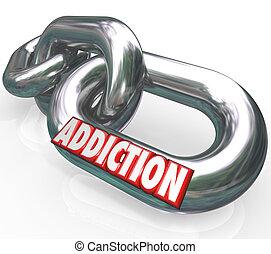 verslaving, ketenen koppelingen, woord, verslaafde, opgesloten, in, ziekte