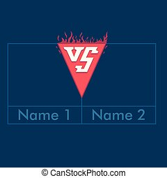 Versus table screen. VS letters with fire. Frame for table of match. Vector illustration