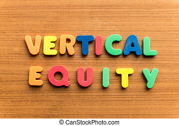 vertical equity colorful word on the wooden background