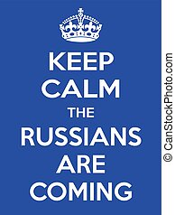 Vertical rectangular blue-white motivation the russian are coming poster based in vintage retro style Keep clam and carry on