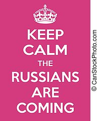 Vertical rectangular pink-white motivation the russian are coming poster based in vintage retro style Keep clam and carry on